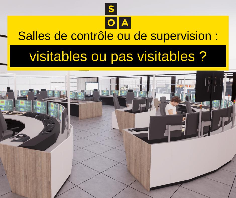 Salles de contrôle ou de supervision : visitables ou pas visitables ? 2