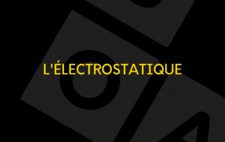 L'électrostatique 1